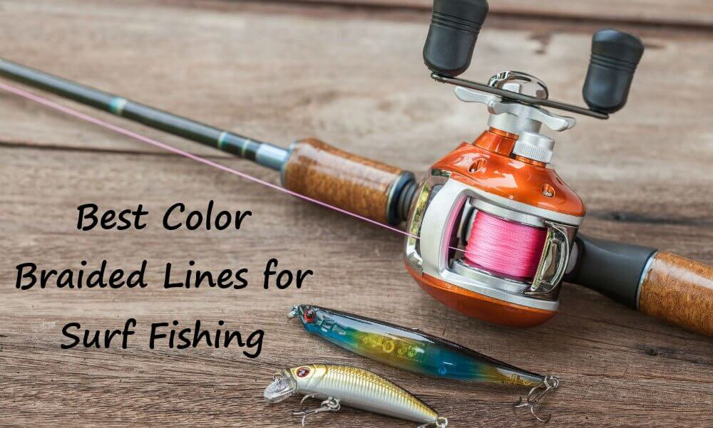 Best Color Braided Lines for Surf Fishing