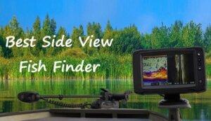 Best Side View Fish Finder