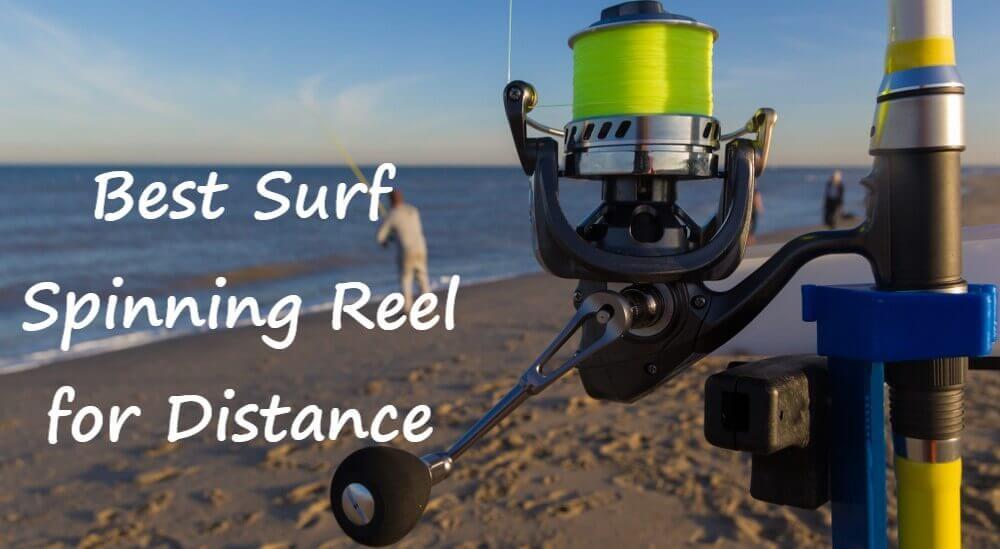 Best Surf Spinning Reel for Distance