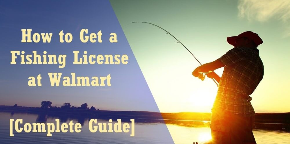 How to Get a Fishing License at Walmart